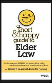 HEGLAND AND FLEMING'S A SHORT AND HAPPY GUIDE TO ELDER LAW 9780314283818