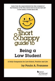 FRANZESE'S A SHORT AND HAPPY GUIDE TO BEING A LAW STUDENT