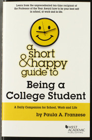 PAULA A. FRANZESE'S A SHORT AND HAPPY GUIDE TO BEING A COLLEGE STUDENT 9780314291387