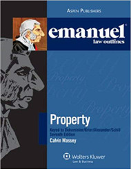 EMANUEL LAW OUTLINES: PROPERTY - KEYED TO DUKEMINIER (7TH, 2010) 9780735589971