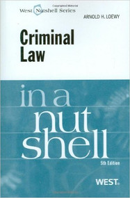 LOEWY'S CRIMINAL LAW IN A NUTSHELL (5TH, 2009) 9780314194961