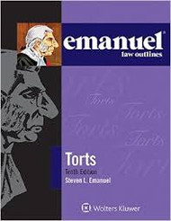 EMANUEL LAW OUTLINES: TORTS - GENERAL EDITION (10TH, 2015) 9781454840916
