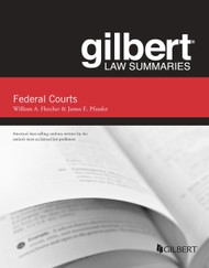 GILBERT LAW SUMMARIES ON FEDERAL COURTS (5TH, 2014) 9780314288967