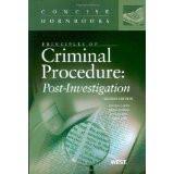 PRINCIPLES OF CRIMINAL PROCEDURE: POST-INVESTIGATION (CONCISE HORNBOOK SERIES) (2ND, 2009) 9780314199348