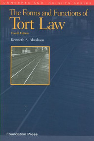 ABRAHAM'S THE FORMS AND FUNCTIONS OF TORT LAW, 4TH (CONCEPTS AND INSIGHTS SERIES)