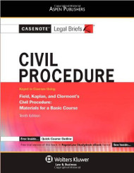CASENOTE LEGAL BRIEFS: CIVIL PROCEDURE KEYED TO FIELD