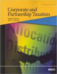BLACK LETTER OUTLINE ON CORPORATE AND PARTNERSHIP TAXATION (7TH, 2012)