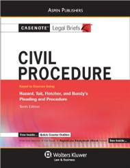CASENOTE LEGAL BRIEFS: CIVIL PROCEDURE KEYED TO HAZARD