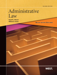 BLACK LETTER OUTLINE ON ADMINISTRATIVE LAW (2ND, 2013) 9780314904089
