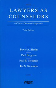 BINDER'S LAWYERS AS COUNSELORS, A CLIENT-CENTERED APPROACH (3RD, 2011) 9780314194916