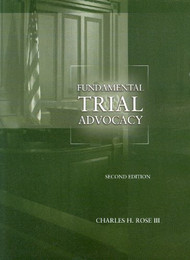 ROSE'S FUNDAMENTAL TRIAL ADVOCACY O/E (2ND, 2010) 9780314202833