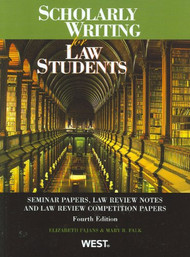 FAJANS' SCHOLARLY WRITING FOR LAW STUDENTS (4TH, 2011) O/E 9780314207203