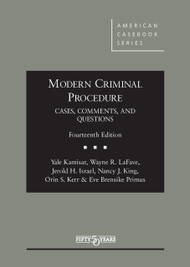 KAMISAR'S MODERN CRIMINAL PROCEDURE, CASES, COMMENTS, & QUESTIONS (14TH, 2015)  9781634591607
