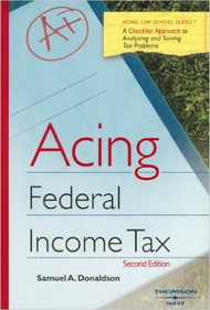 DONALDSON'S ACING FEDERAL INCOME TAX (2ND, 2008)