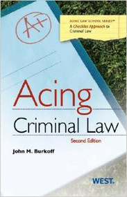 BURKOFF'S ACING CRIMINAL LAW (2ND, 2013)