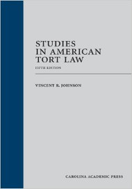 JOHNSON'S STUDIES IN AMERICAN TORT LAW (5TH, 2013) 9781611631654