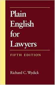 WYDICK'S PLAIN ENGLISH FOR LAWYERS (5TH, 2005) 9781594601514