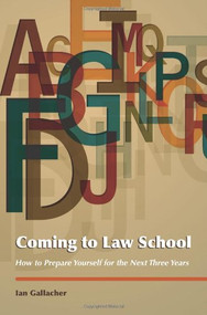 GALLACHER'S COMING TO LAW SCHOOL (2010) 9781594606533