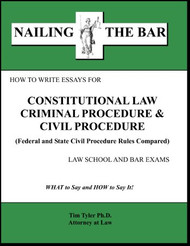 TYLER'S NAILING THE BAR: HOW TO WRITE ESSAYS FOR CONSTITUTIONAL LAW, CRIMINAL PROCEDURE, AND CIVIL PROCEDURE 9781936160099