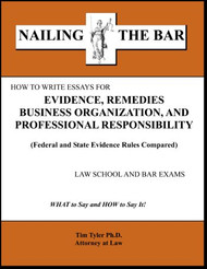 TYLER'S NAILING THE BAR: HOW TO WRITE ESSAYS FOR EVIDENCE, REMEDIES, BUSINESS ORGANIZATION, AND PROFESSIONAL RESPONSIBILITY 9781936160174