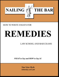 TYLER'S NAILING THE BAR: HOW TO WRITE ESSAYS FOR REMEDIES 9781936160198