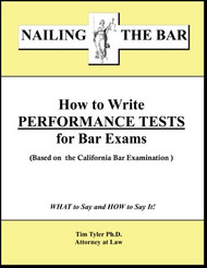 TYLER'S NAILING THE BAR: HOW TO WRITE PERFORMANCE TESTS FOR BAR EXAMS 9781936160235