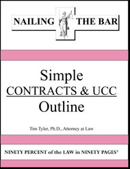 TYLER'S NAILING THE BAR: SIMPLE CONTRACTS & UCC OUTLINE 9781936160068