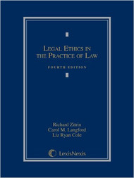 ZITRIN'S LEGAL ETHICS IN THE PRACTICE OF LAW [LOOSELEAF] (4TH, 2013) 9780769853031