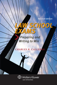 CALLEROS' LAW SCHOOL EXAMS:  PREPARING AND WRITING TO WIN (2ND, 2013) 9781454827016