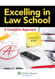 MILLER'S EXCELLING AT LAW SCHOOL (2012) 9780735599246