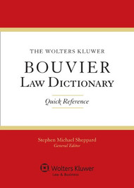 THE WOLTERS KLUWER BOUVIER LAW DICTIONARYQUICK REFERENCE (2012)  9781454818366