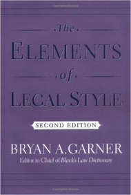 GARNER'S THE ELEMENTS OF LEGAL STYLE (2ND, 2002) 9780195141627