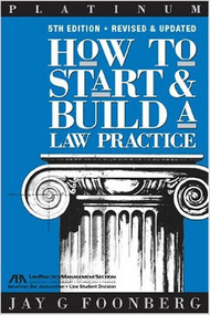 FOONBERG'S HOW TO START & BUILD A LAW PRACTICE (5TH, 2004) 9781590312476