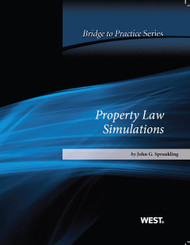 SPRANKLING'S PROPERTY LAW SIMULATIONS: BRIDGE TO PRACTICE (2013)   9780314277886