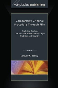 BETTWY'S COMPARATIVE CRIMINAL PROCEDURE THROUGH FILM (2015) 9781600422591