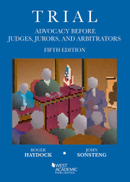 HAYDOCK'S TRIAL ADVOCACY BEFORE JUDGES JURORS AND ARBITRATORS (5TH, 2015)    9781634592789