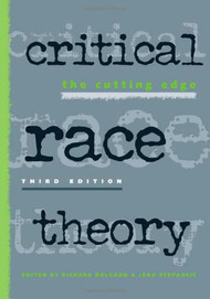 DELGADO'S CRITICAL RACE THEORY: THE CUTTING EDGE (3RD, 2013)  9781439910610