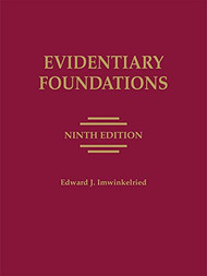 IMWINKELRIED'S EVIDENTIARY FOUNDATIONS (9TH, 2014) HARDCOVER 9781632814838