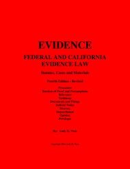 EVIDENCE: FEDERAL AND CALIFORNIA EVIDENCE LAW (4TH, 2014)