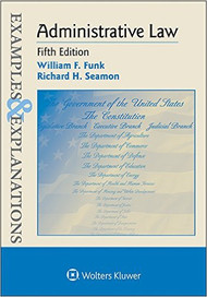 EXAMPLES & EXPLANATIONS: ADMINISTRATIVE LAW (5TH, 2015)