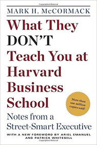 MCCORMACK'S WHAT THEY DON'T TEACH YOU AT HARVARD BUSINESS SCHOOL (1986) 9780553345834
