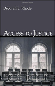 RHODE'S ACCESS TO JUSTICE (2005) 9780195306484