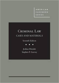 DRESSLER'S CRIMINAL LAW, CASES & MATERIALS (7TH, 2016)  9781628102055