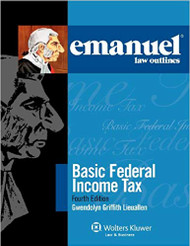 EMANUEL LAW OUTLINES: BASIC FEDERAL INCOME TAX (4TH, 2011) 9780735597754