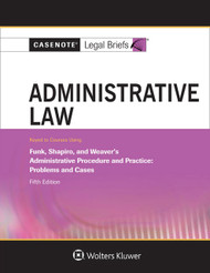 CASENOTE LEGAL BRIEFS : ADMINISTRATIVE LAW KEYED TO FUNK 5TH