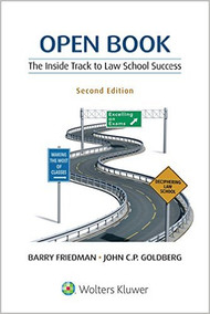 FRIEDMAN OPEN BOOK: THE INSIDE TRACK TO LAW SCHOOL SUCCESS (2ND, 2016) 9781454873563