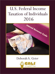 GEIER'S U.S. FEDERAL INCOME TAXATION OF INDIVIDUALS 2016 (PRINTED AND BOUND COPY)
