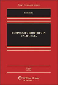 BLUMBERG'S COMMUNITY PROPERTY IN CALIFORNIA (7TH, 2016) 9781454868187