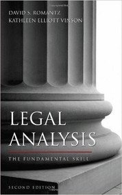 ROMANTZ'S LEGAL ANALYSIS: THE FUNDAMENTAL SKILL (2ND, 2009) 9781594602795
