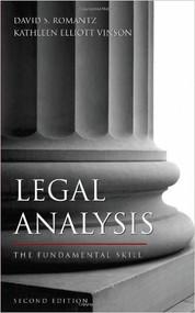 ROMANTZ'S LEGAL ANALYSIS: THE FUNDAMENTAL SKILL (2ND, 2009) 9781594602795